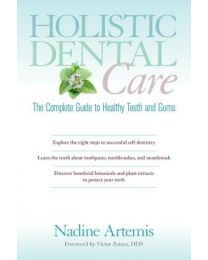 Holistic Dental Care Book (Nadine Artemis founder of Living Libations)