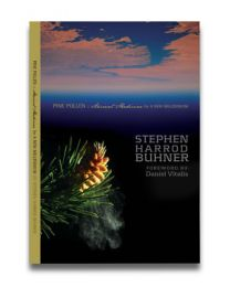 Pine Pollen book – Ancient Medicine for a New Millennium by Stephen Harrod Buhner, Foreword by Daniel Vitalis.