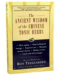 The Ancient Wisdom of the Chinese Tonic Herbs by Ron Teeguarden