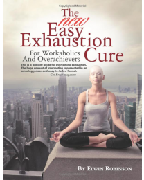 Easy Exhaustion Cure Book by Elwin Robinson