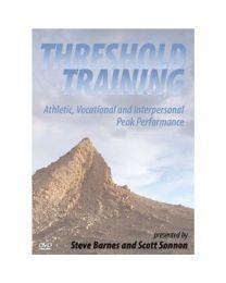 THRESHOLD TRAINING (2 DVD set)  Athletic, Vocational and Interpersonal Peak Performance